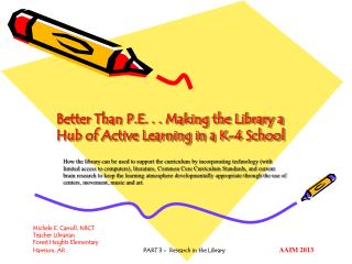 Better Than P.E. . . Making the Library a Hub of Active Learning in a K-4 School