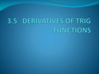 3.5   DERIVATIVES OF TRIG FUNCTIONS