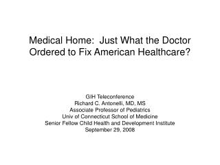 Medical Home:  Just What the Doctor Ordered to Fix American Healthcare