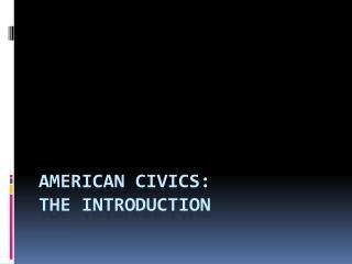 American Civics: The Introduction