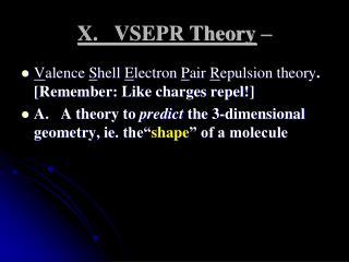 X.   VSEPR Theory  –