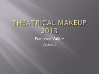 Theatrical Makeup 2013