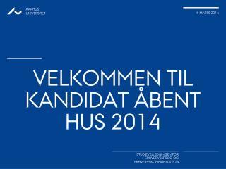 Velkommen til Kandidat Åbent hus 2014