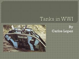 Tanks in WWI
