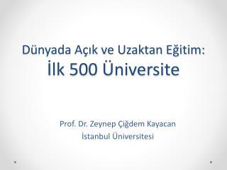 Dünyada Açık ve Uzaktan Eğitim: İ lk  500  Üniversite