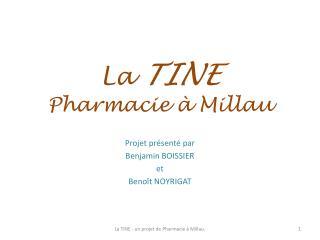 La  TINE Pharmacie à Millau