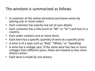 The  winstore  is summarized as follows