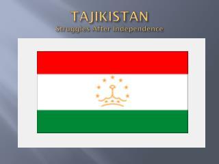 TAJIKISTAN Struggles After Independence