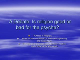 A Debate: Is religion good or bad for the psyche