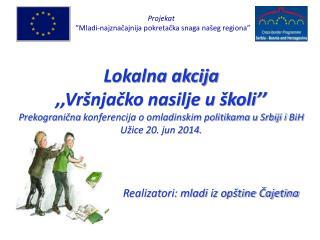 Realizatori: mladi iz opštine Čajetina