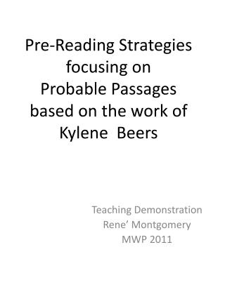 Pre-Reading Strategies focusing on  Probable Passages based on the work of  Kylene   Beers