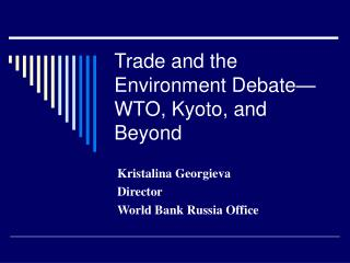 Trade and the Environment Debate WTO, Kyoto, and Beyond