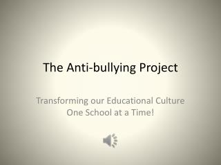 The Anti-bullying Project