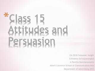 Class 15 Attitudes and Persuasion
