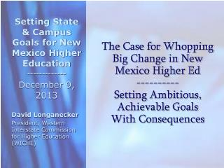 Setting State & Campus Goals for New Mexico Higher Education ------------- December 9, 2013