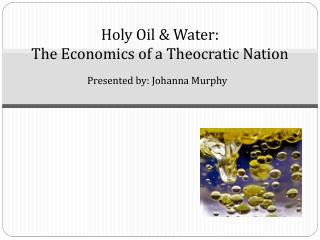 Holy Oil & Water:  The Economics of a Theocratic Nation