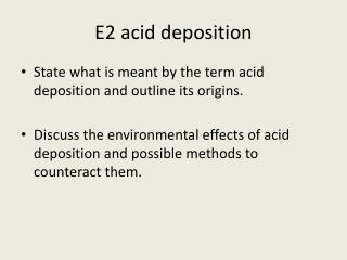 E2 acid deposition