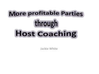 M ore profitable Parties  through Host Coaching