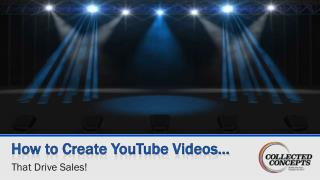 How to Create YouTube Videos…