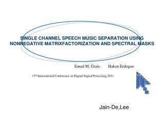 SINGLE CHANNEL SPEECH MUSIC SEPARATION USING  NONNEGATIVE MATRIXFACTORIZATION AND SPECTRAL MASKS