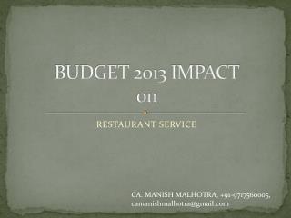 BUDGET 2013 IMPACT on