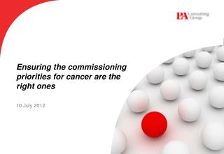 Ensuring the commissioning  priorities  for cancer are the  right  ones