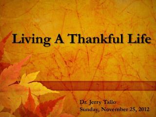 Dr. Jerry  Tallo Sunday, November 25, 2012