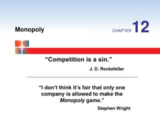 I don t think it s fair that only one company is allowed to make the Monopoly game.      Stephen Wright