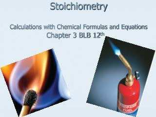 Stoichiometry Calculations with Chemical Formulas and Equations