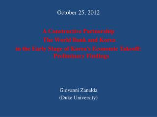 October 25, 2012 A Constructive Partnership  The World Bank and Korea
