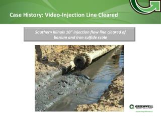 Case History: Video-Injection Line Cleared