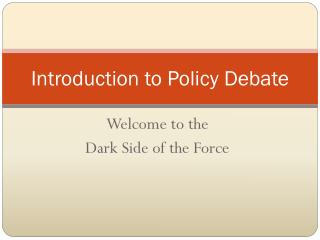 Introduction to Policy Debate