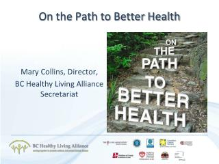On the Path to Better Health
