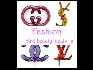 Fashion And beauty ideals