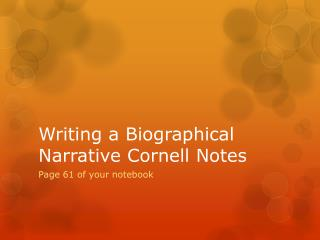 Writing a Biographical Narrative Cornell Notes
