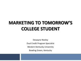 Marketing to Tomorrow's  College Student