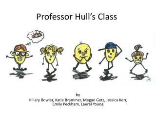 Professor Hull's Class