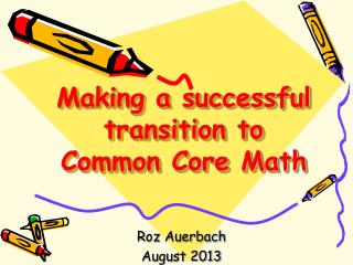 Making a successful transition to  Common Core Math