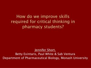 How do we improve skills required for critical thinking in pharmacy students