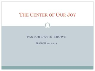 The Center of Our Joy