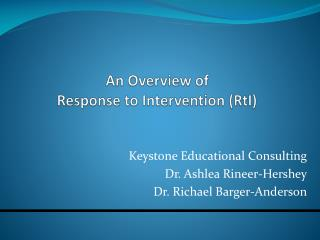 An Overview of  Response to Intervention ( RtI )