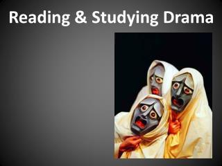 Reading & Studying Drama