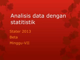 Analisis data dengan statitistik