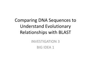 Comparing DNA Sequences to Understand Evolutionary Relationships with BLAST