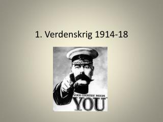 1.  Verdenskrig 1914-18