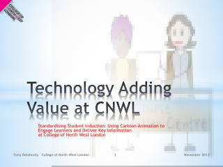 Technology  Adding Value  at CNWL