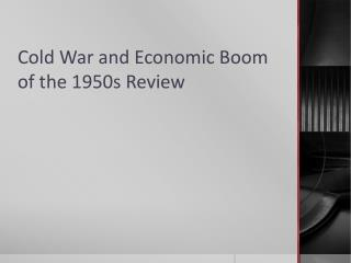 Cold War and Economic Boom of the 1950s Review