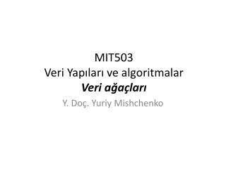 MIT503  Veri Yapıları ve algoritmalar V eri  ağaçları
