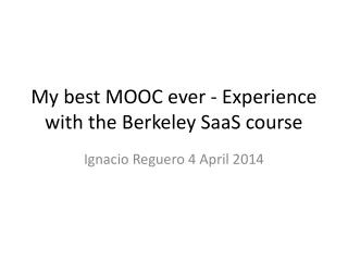 My best MOOC ever - Experience with the Berkeley SaaS course