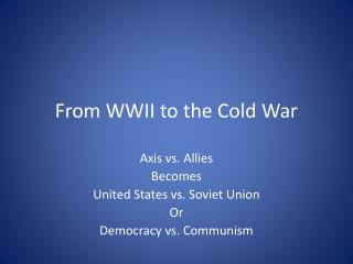 From WWII to the Cold War